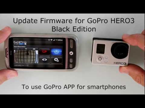 GoPro HERO3 - Black Edition - Firmware Update for GoPro APP + Android Smartphones