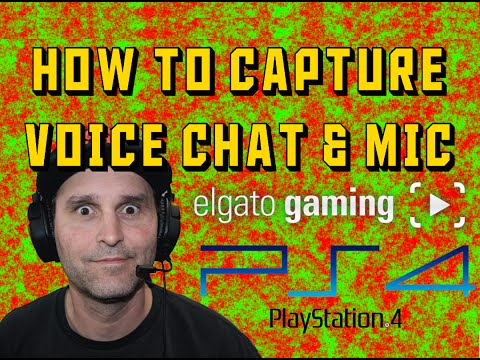 HOW TO RECORD AUDIO, VOICE & CHAT ELGATO HD HD60 PS4 NEXT GEN