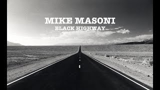 MIKE MASONI - BLACK HIGHWAY (Official Music Video)