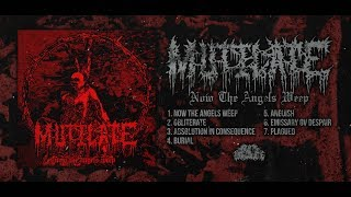MUTILATE - NOW THE ANGELS WEEP [OFFICIAL ALBUM STREAM] (2018) SW EXCLUSIVE
