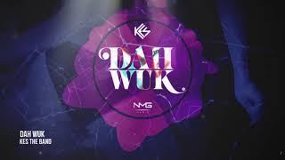 Kes The Band Dah Wuk 34 2019 Soca 34 Official Audio
