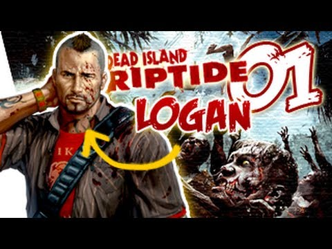 Dead Island Riptide Logan Gameplay Walkthrough Part 1 - Intro - Chapter 1   Xbox 360/PS3/PC