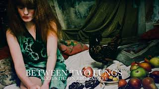 Download Lagu Between Two Lungs [Acoustic] - Florence + the Machine on BBC Radio 6 Gratis STAFABAND