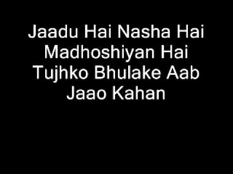 Jaadu Hai Nasha Hai        (lyrics) video