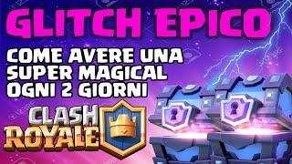 COME AVERE UN BAULE SUPER MAGICO OGNI 2 GIORNI   Clash Royale ITA