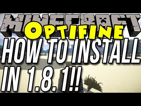 How To Install Optifine In Minecraft 1.8.1
