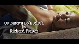 Richard Parker - Ua Mativa Lo'u Alofa