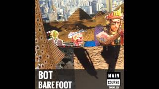 Bot - Bare Foot (SNACKS.007 // Main Course)