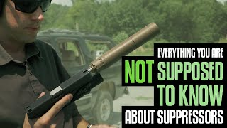 Everything You're NOT Supposed to Know About Suppressors