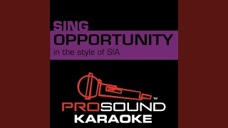 Opportunity (In the Style of Sia) (Karaoke with Background Vocal)