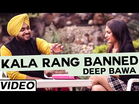 New Punjabi Song  Kala Rang Banned By Deep Bawa |latest Punjabi Songs 2015 | Punjabi Songs video