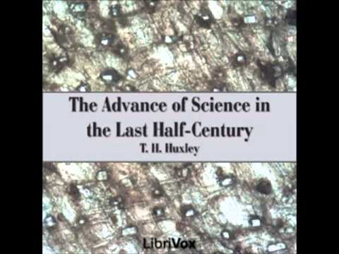 The Advance of Science in the Last Half-Century (FULL Audiob