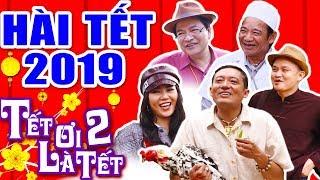 Hài Tết 2019 | Phim Hài Tết Mới Nhất 2019 | Chiến Thắng, Quốc Anh, Quang Tèo | TẾT ƠI LÀ TẾT 2 FULL