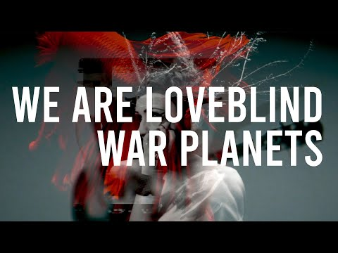 Loveblind - War Planets (Official Video)