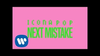Icona Pop - Next Mistake (Official Lyric Video)