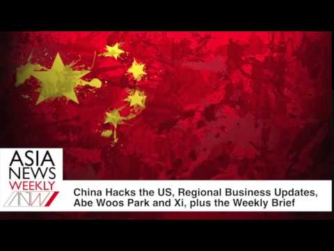 Chinese Hack The US, Asian Business & Politics + More
