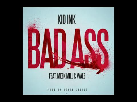 Kid Ink - Bad Ass (Audio) ft. Meek Mill, Wale