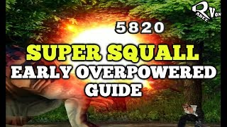 Early Overpowered Super Squall Guide - Final Fantasy VIII