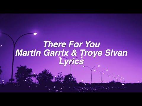 There For You || Martin Garrix & Troye Sivan Lyrics