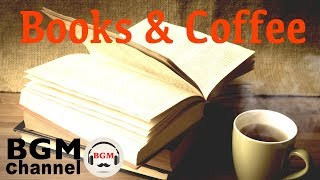 Books & Coffee Music - Jazz & Bossa Nova Music - Slow Cafe Music Instrumental