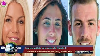Les Marseillais vs le reste du Monde 3 :   Thivenin, Coralie Porrovecchio, Julien Bert... Notr