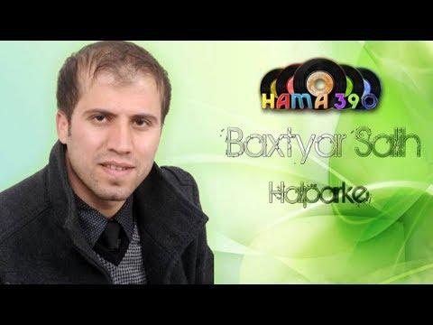 Baxtyar Salih Halparke New BY : Hamay Jaza