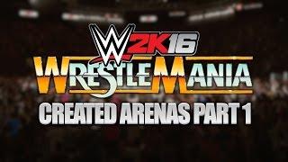 WWE 2K16 - Created WrestleMania Arenas Bundle | PART 1