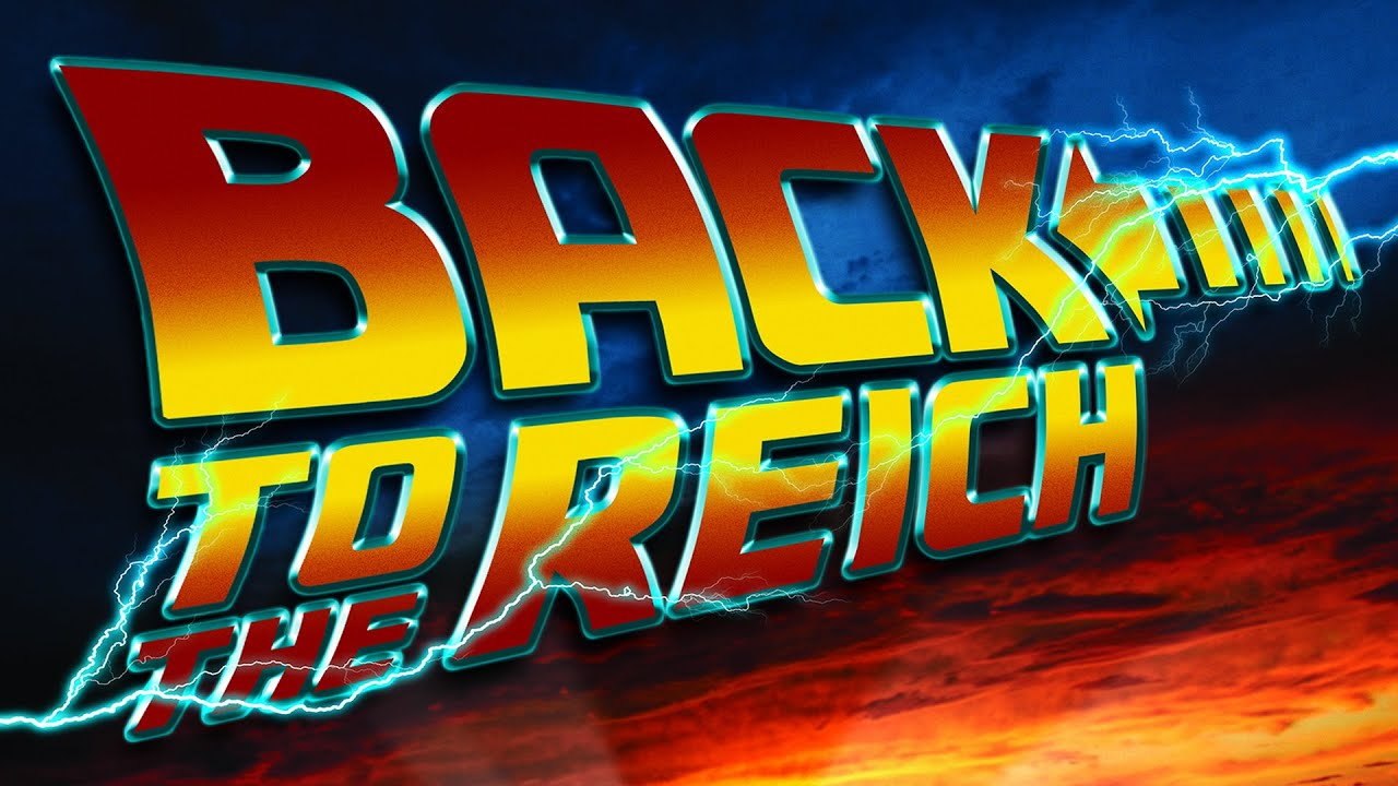 Back to the Reich: Part III