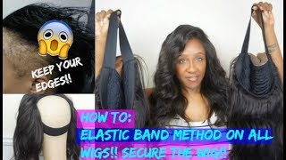 KEEP YOUR EDGES! | NO BALDING!! | HOW TO: SECURE ANY WIG W/ NO GLUE, GEL, TAPE | ELASTIC BAND METHOD