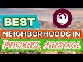 What are the Best Neighborhoods in Phoenix Arizona?  Find the best places to live in Phoenix 2021!