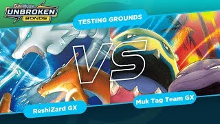 Reshiram & Charizard GX VS Muk & Alolan Muk GX | TESTING GROUNDS - Unbroken Bonds Decks