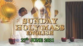 Sunday Holy Mass - English ( 27-6-2021 )