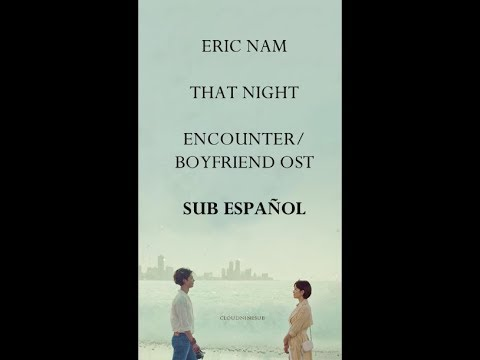 Eric Nam - That Night [sub Español + Han + Rom] ENCOUNTER/BOYFRIEND OST