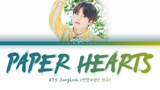 BTS Jungkook - Paper Hearts (Cover) (방탄소년단 정국 - Paper Hearts) [Color Coded Lyrics/Han/Eng/가사]