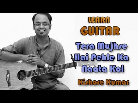 Tera Mujhse Hai Pehle Ka Nata Koi - Guitar Lesson - Kishore...