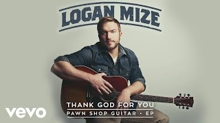 Logan Mize Thank God For You