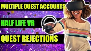 Oculus Quest Multiple Users | Half Life VR | Rejected Quest Games