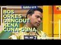 BOS ORKES DANGDUT KENA GUNA-GUNA | RUMAH UYA (22/03/18) 3-4 MP3