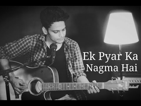 Ek Pyar Ka Nagma Hai | Acoustic Unplugged Cover | Vipin Singh
