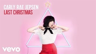 Carly Rae Jepsen - Last Christmas (Audio)