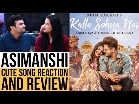 KALLA SOHNA NAI | Song Reaction | Asim Riaz & Himanshi Khurana | Neha Kakkar | #AsimAnshi #Look4Ashi