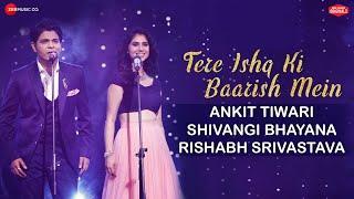 Tere Ishq Ki Baarish Mein | Ankit Tiwari & Shivangi Bhayana |Rishabh Srivastava| Zee Music Originals