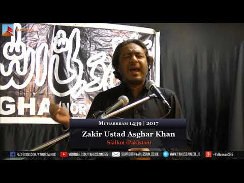 10th Muharram 1439 | 2017 - Zakir Ustad Asghar Khan (Sialkot) - Northampton (UK)