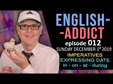 ENGLISH ADDICT Lesson 12 - LIVE Chat - imperatives - SUNDAY 1st DECEMBER 2019 - Duncan in England