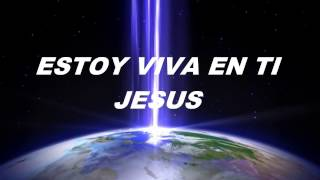 Alive in You -Jesus Culture -Subtitulos en Español