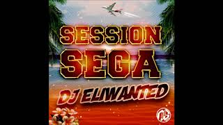 DJ ELIWANTED - SESSION SEGA (2018)