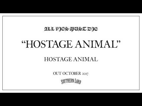 All Pigs Must Die - Hostage Animal (Official Audio)
