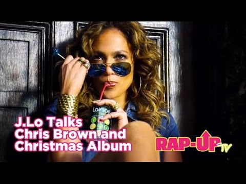 J.Lo Talks Chris Brown and Christmas Album
