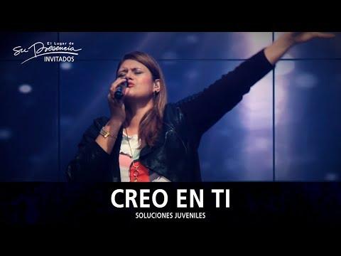 Soluciones Live & Marcela Gandara - Creo En Ti (Julio Melgar) - El Lugar De Su Presencia