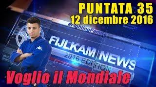FIJLKAM NEWS 38 - Voglio il Mondiale